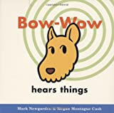 Bow-Wow Hears Things, Mark Newgarden and Megan Montague Cash, 0152058419