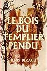 Le bois du templier pendu par Béraud