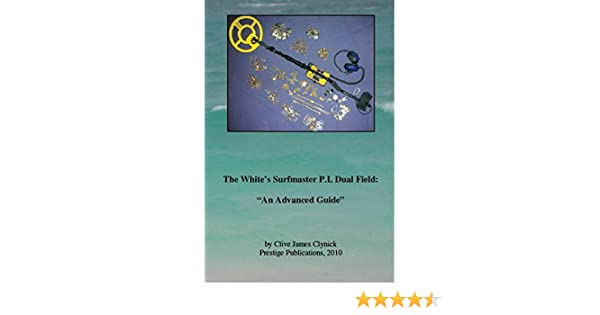 "Amazon.com: The Whites Surfmaster P.I. Dual Field: ""an Advanced Guide"" Book by Clive Clynick: Garden & Outdoor"