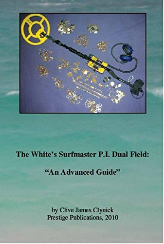 "The Whites Surfmaster P.I. Dual Field: ""an Advanced Guide"" Book by Clive Clynick"
