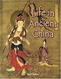 Life in Ancient China (Peoples of the Ancient World)