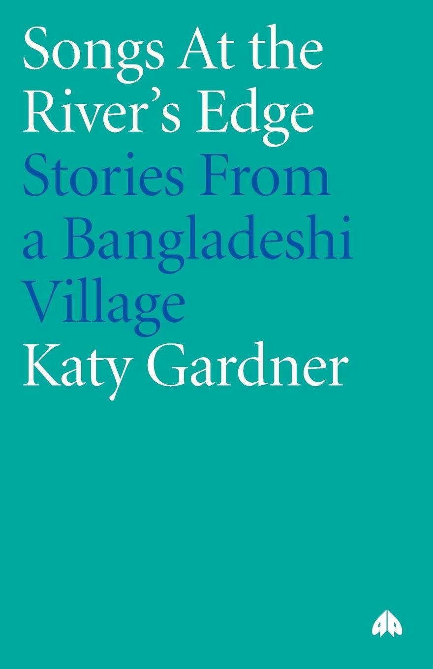 Songs At the River's Edge: Stories From a Bangladeshi