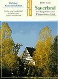 img - for Sauerland mit Siegerland und Wittgensteiner Land: Kultur und Landschaft im gebirgigen Suden Westfalens (Kunst-Reisefuhrer in der Reihe DuMont Dokumente) (German Edition) book / textbook / text book