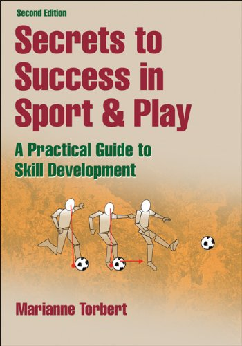 Secrets to Success in Sport & Play: A Practical Guide...