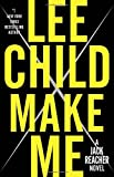 Book cover from Make Me: A Jack Reacher Novel by Lee Child