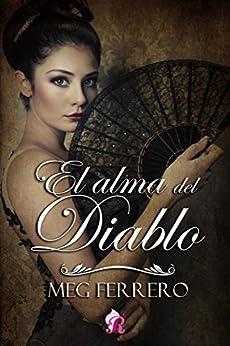 El alma del Diablo (Romantic Ediciones) (Spanish Edition) by [Ferrero, Meg]