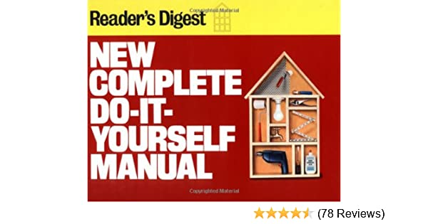 New complete do it yourself manual editors of readers digest new complete do it yourself manual editors of readers digest 9780895773784 amazon books solutioingenieria Gallery
