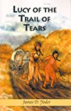 Lucy of the Trail of Tears, James D. Yoder, 0738899615