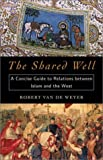 The Shared Well, Robert Van de Weyer, 1574885642