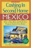 img - for Cashing In on a Second Home in Mexico: How to Buy, Rent and Profit from Property South of the Border book / textbook / text book