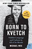 Born to Kvetch: Yiddish Language and Culture in All of Its Moods