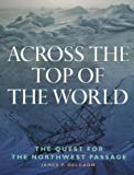 Across the Top of the World, James P. Delgado, 1550547348