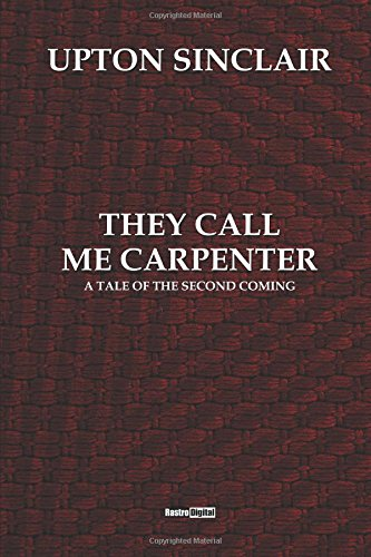 They Call Me Carpenter (Annotated)(Biography)(Illustrated)
