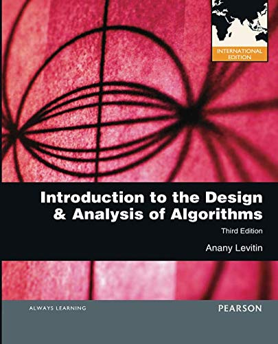 Introduction to the Design and Analysis of Algorithms (The Design And Analysis Of Algorithms Solutions)