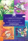 La Bibliothèque des enfants : Des trésors pour les 0 à 9 ans par Demers