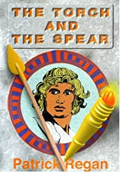 The Torch and the Spear by Patrick Regan (1996-08-06)