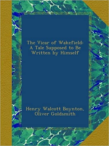 Book The Vicar of Wakefield: A Tale Supposed to Be Written by Himself