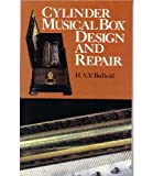Cylinder Musical Box Design and Repair, H. A. Bulleid, 0930256166