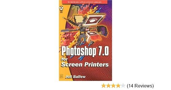 PhotoShop 70 Screen Printing Wordware Applications Library Joli Ballew 9781556220319 Amazon Books