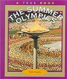 The Summer Olympics (True Books: Sports)