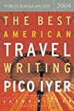 The Best American Travel Writing 2004, Pico Iyer, 0618341269