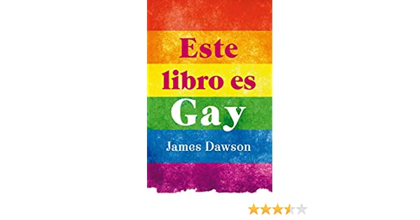 Este libro es gay (Puck juvenil) eBook: James Dawson: Amazon.es: Tienda Kindle