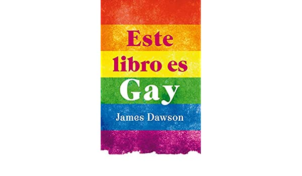 Amazon.com: Este libro es gay (Puck juvenil) (Spanish Edition) eBook: James Dawson: Kindle Store