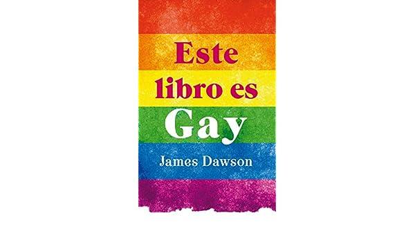 Amazon.com: Este libro es gay (Puck juvenil) (Spanish Edition) eBook: James Dawson: Kindle Store