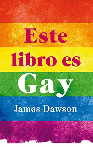 Este libro es gay (Puck juvenil) (Spanish Edition) by [Dawson,