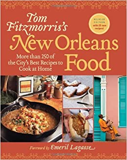 Tom fitzmorriss new orleans food revised edition more than 250 tom fitzmorriss new orleans food revised edition more than 250 of the citys best recipes to cook at home tom fitzmorris emeril lagasse forumfinder Images