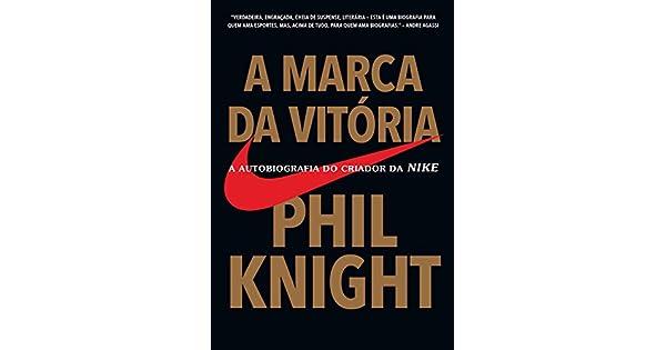 bd03f30a400be Amazon.com.br eBooks Kindle  A marca da vitória  A autobiografia do criador  da NIKE