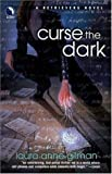 Curse the Dark, Laura Anne Gilman, 0373802277