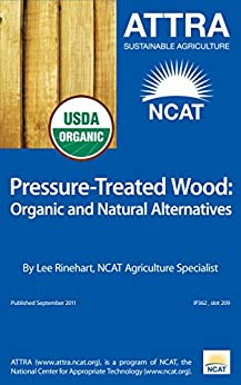 Pressure-Treated Wood: Organic and Natural Alternatives by [Rinehart, Lee]