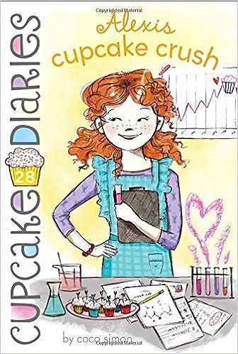Alexis Cupcake Crush (Cupcake Diaries): Coco Simon