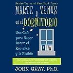 Marte Y Venus En El Dormitorio (Mars and Venus in the Home) | John Gray