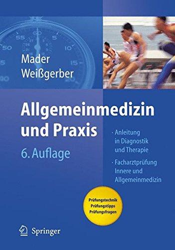 Allgemeinmedizin und Praxis: Anleitung in Diagnostik und Therapie. Mit Fragen zur Facharztprüfung