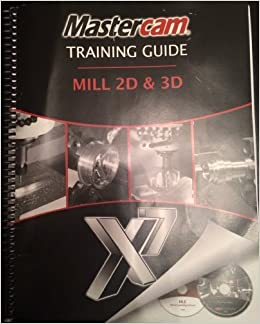 Mastercam Training Guide Mill 2D & 3D: Mathew Manton and