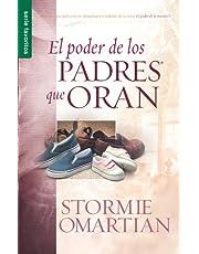 El Poder De Los Pades Que Oran: The Power Of A Praying Parent