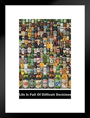 Pyramid America Life is Full of Difficult Decisions Beer Brands College Matted Framed Poster 20×26 inch
