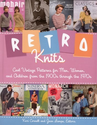 Vintage Knit 1970s - Retro Knits: Cool Vintage Patterns for Men, Women, and Children from the 1900s through the 1970s: Cool Vintage Patterns for Men Women and Children from the 1900's Through the 1970's