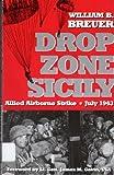 Drop Zone Sicily, William B. Breuer, 089141620X