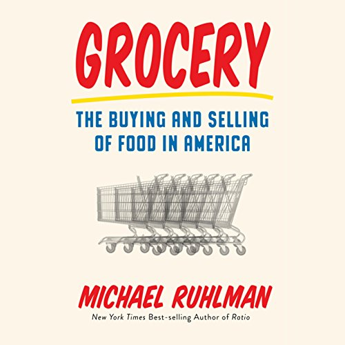 Grocery: The Buying and Selling of Food in America by Random House Audio