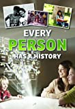 Every Person Has a History (Everything Has a History)