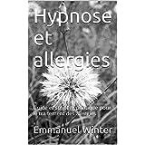 Hypnose et allergies: Guide et script hypnotique pour le traitement des allergies (French Edition)