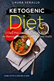 Ketogenic Diet 25 Easy Prep-and-Cook Low-Carb Recipes for Maximum Weight Loss and Improved Health