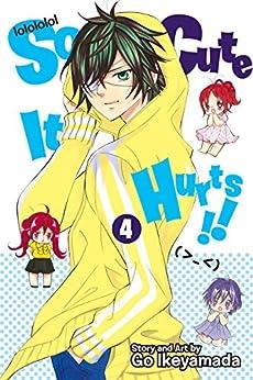 So Cute It Hurts!!, Vol. 4 by [Ikeyamada, Go]