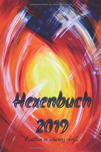 Hexenbuch 2019 (Edition in schwarz-weiß): Jahreshoroskop, Hexen Regeln und Kalender, Kräuter und Vieles Mehr!