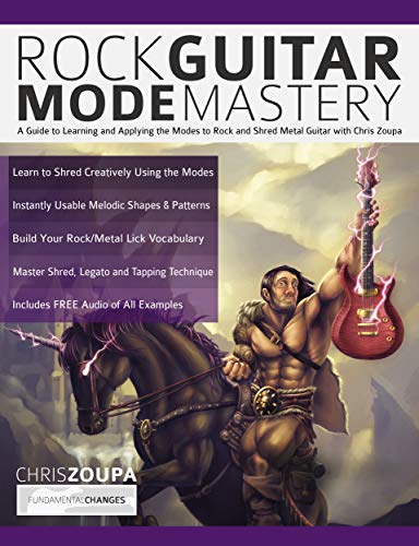 - Rock Guitar Mode Mastery: A Guide to Learning and Applying the Modes to Rock and Shred Metal Guitar with Chris Zoupa (Play Rock Guitar)