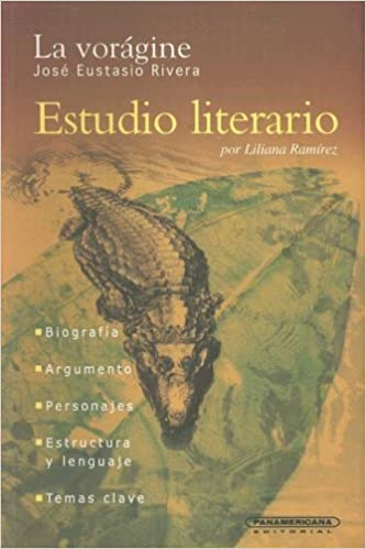La Voragine The Vortex Estudio Literario Spanish