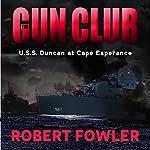 The Gun Club: USS Duncan at Cape Esperance | Robert Fowler